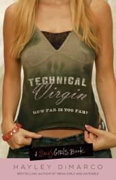 Technical Virgin: How Far is Too Far?