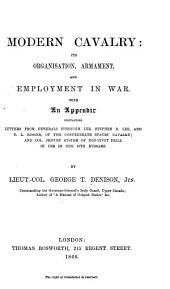 Modern Cavalry: Its Organisation, Armament, and Employment in War