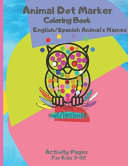 Animal Dot Marker Coloring Book English Spanish Animal s Names PDF