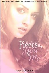 Pieces of You & Me (Pieces Duet: Book 1 of 2): Book 1