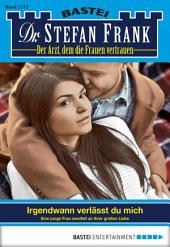 Dr. Stefan Frank - Folge 2273: Irgendwann verlässt du mich