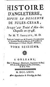 Histoire d'Angleterre: depuis la descente de Jules-Cesar, jusqu'au Traité d'Aix-la-Chapelle en 1748, Volume16