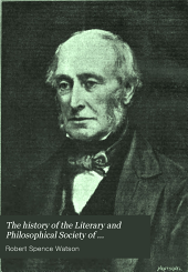 The History of the Literary and Philosophical Society of Newcastle Upon Tyne (1793-1896)