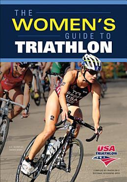 The Women s Guide to Triathlon PDF