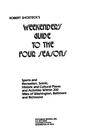 Robert Shosteck s Weekender s Guide to the Four Seasons