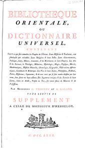 Bibliothèque orientale, ou Dictionnaire universel contenant tout ce qui fait connoître les peuples de l'Orient... par Messieurs C. Visdelou et A. Galand pour servir de supplément à celle de Monsieur d'Herbelot