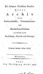 Neues archiv für die geburtshülfe, frauenzimmer- und kinderkrankheiten mit hinsicht auf die physiologie, diätetik und chirurgie: Band 2