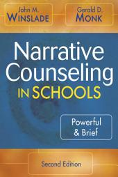 Narrative Counseling in Schools: Powerful & Brief, Edition 2