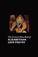 The Crescent Moon Book of Elizabethan Love Poetry