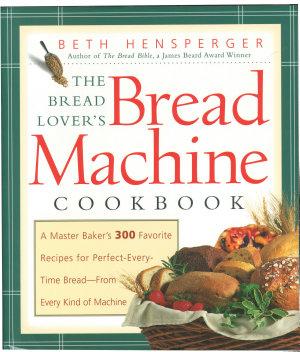 The Bread Lover s Bread Machine Cookbook