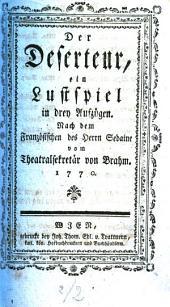 """""""Der"""" Deserteur: ein Lustspiel in drey Aufzügen, Band 2"""