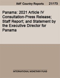 Panama  2021 Article IV Consultation Press Release  Staff Report  and Statement by the Executive Director for Panama PDF
