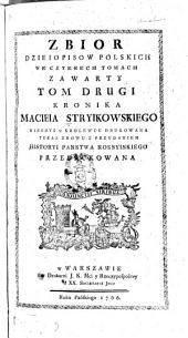 Zbior dzieiopisow polskich: Kronika Macieia Stryikowskiego