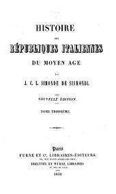Histoire des républiques italiennes du moyen âge: Volume3