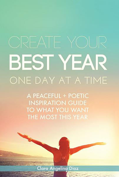 Create Your Best Year One Day at a Time