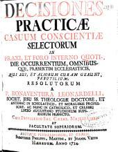 Decisiones practicae casuum conscientiae selectorum ...