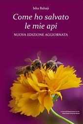 Come ho salvato le mie api: Nuova Edizione Aggiornata