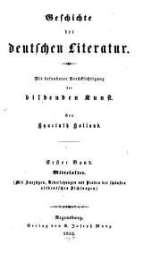 Geschichte Der Deutschen Literatur: Mit Besonderer Berücksichtigung Der Bildenden Kunst, Volume 1