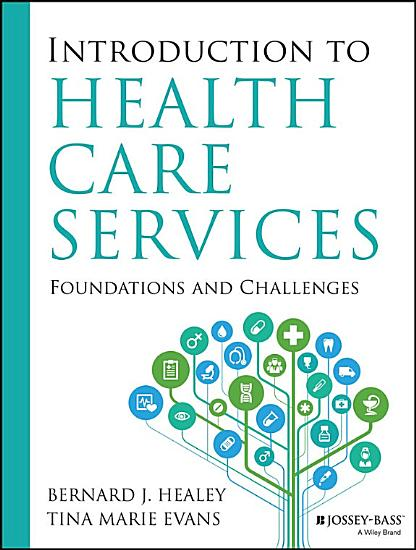 Introduction to Health Care Services  Foundations and Challenges PDF