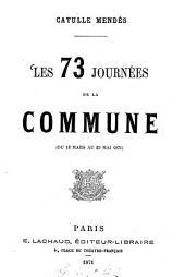 Les 73 journées de la Commune (du 18 mars au 29 mai 1871)