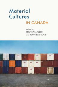 Material Cultures in Canada PDF