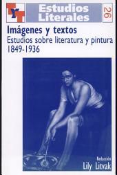 Imágenes y textos: estudios sobre literatura y pintura 1849-1936