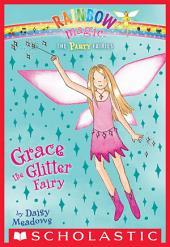 Party Fairies #3: Grace the Glitter Fairy