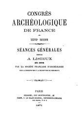 Séances générales: tenues ... par la Société Française d'Archéologie pour la Conservation et la Description des Monuments, Volume37