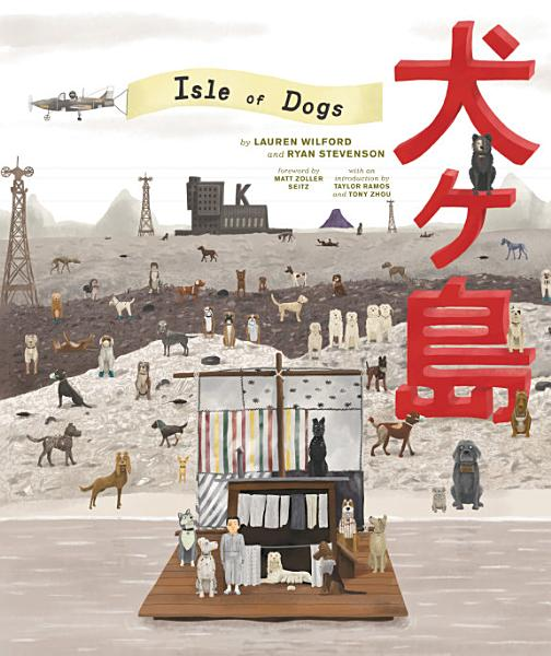 Download The Wes Anderson Collection  Isle of Dogs Book