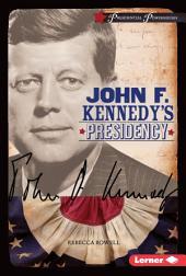 John F. Kennedy's Presidency