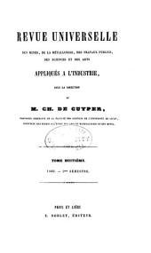 Revue Universelle des Mines, de la Métallurgie, des Travaux Publics, des Sciences et des Arts Appliqués à l'Industrie: Volume8