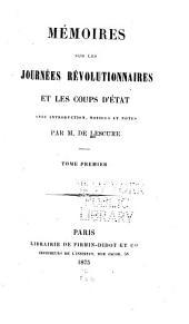 Mémoires sur les journées revolutionnaires et les coups d'état: Volume1