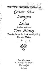 Certain Select Dialogues of Lucian: Together with His True History