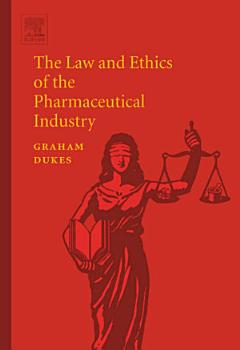 The Law and Ethics of the Pharmaceutical Industry PDF