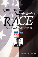 The Construction and Rearticulation of Race in a Post-Racial America