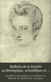 Bulletin de la Société archéologique, scientifique et littéraire du Vendômois: Volume42