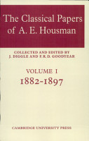 The Classical Papers of A  E  Housman  Volume 1  1882 1897 PDF