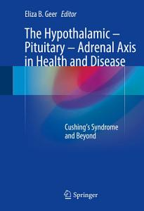 The Hypothalamic Pituitary Adrenal Axis in Health and Disease