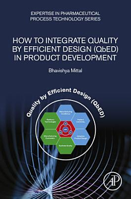 How to Integrate Quality by Efficient Design (QbED) in Product Development
