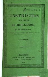 De l'instruction publique en Hollande: Volume 2