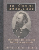 May I Quote You, Stonewall Jackson?