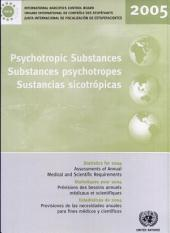 Psychotropic Substances: Statistics for 2004; assessments of annual medical and scientific requirements for substances in schedules II, III and IV of the Convention on Psychotropic Substances Of 1971