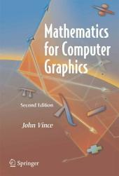 Mathematics for Computer Graphics: Edition 2
