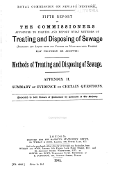 Report of the Commissioners Appointed in 1898 to Inquire and Report what Methods of Treating and Disposing of Sewage (including Any Liquid from Any Factory Or Manufacturing Process) May Properly be Adopted: Presented to Both Houses of Parliament by Command of His Majesty, Volume 5