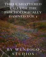 Three Broken Tales Of The (In)Sane