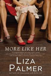 More Like Her: A Novel