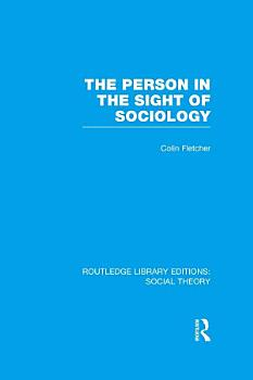 The Person in the Sight of Sociology  RLE Social Theory  PDF