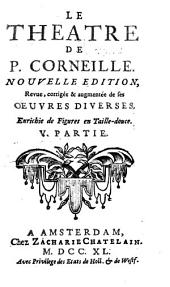Le theatre de P. Corneille: Volume 5