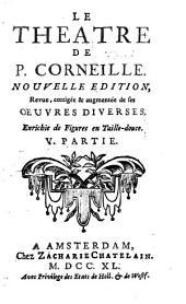 Le theatre de P. Corneille: Volume5