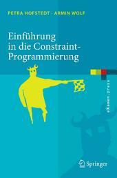Einführung in die Constraint-Programmierung: Grundlagen, Methoden, Sprachen, Anwendungen